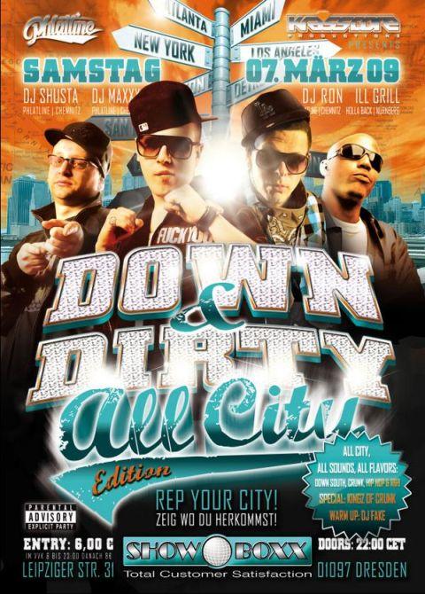 Down & Dirty Party mit DJ RON, DJ SHUSTA, DJ MAXXX und ILL GRILL / Showboxx / Dresden / 07.03.2009
