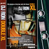 "DJ RON \""double xl\"""